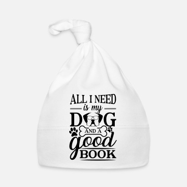 Inspiration All i need is my dog and a good book - Bonnet Bébé