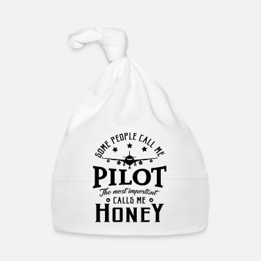 Piloto People call me pilot most important call me honey - Gorro bebé