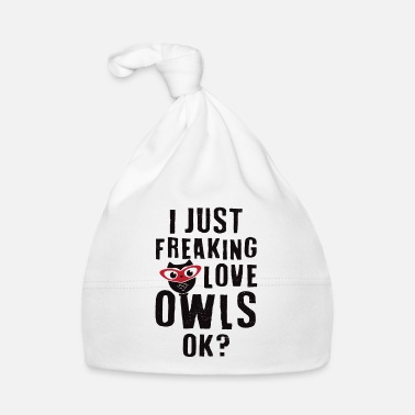 Fan I just freaking love owls ok? animal bird fan - Gorro bebé