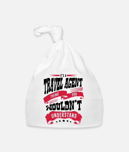 Agent Baby Caps - its a travel agent thing you wouldnt und - Baby Cap white