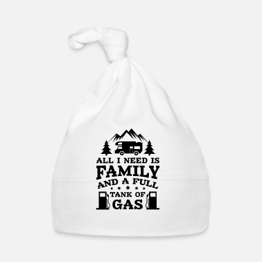 Gas All i need is family and a full tank of gas - Gorro bebé