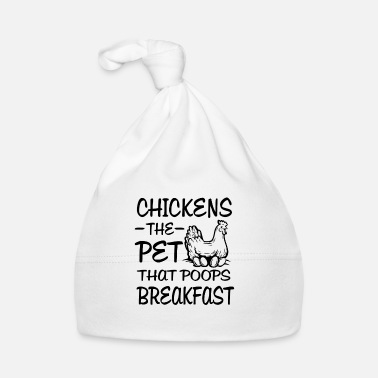 Start Chickens the pet that poops breakfast - great gift - Bonnet Bébé