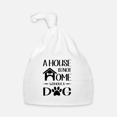 Rap A house is not home without a dog - Cappellino neonato