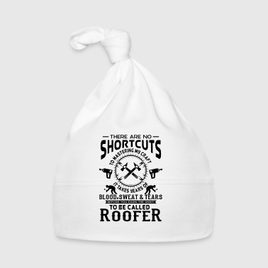 No Shortcuts to be called craft Roofer - Cappellino neonato