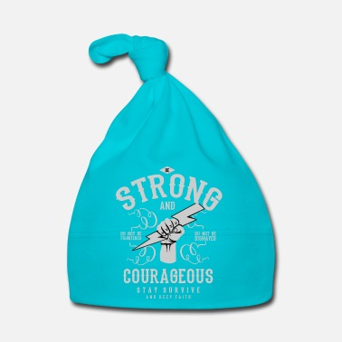 Moral Courage Be Strong and Courageous Attitude Motto Strong - Baby Cap