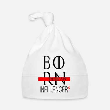 Influence Born to be an influencer- born to be an influencer - Baby Cap