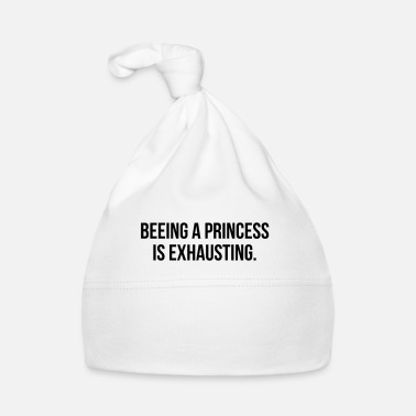 Koning BEING A PRINCESS IS EXHAUSTING - Muts voor baby's