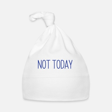 Montag NOT TODAY - Muts voor baby's