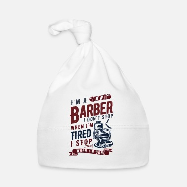 Barbe Barber i don't stop when i'm tired stop when done - Bonnet Bébé