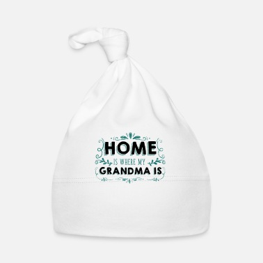 Family Grandmother Home is Where My Grandma Is Family - Baby Cap