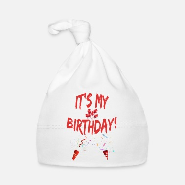 For Birthday It's my Birthday Happy Birthday my birthday - Baby Cap