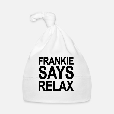 Sayings Frankie says relax - Baby Cap