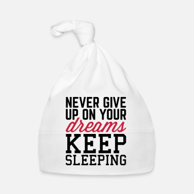 Slogan Never Give Up Dreams  - Muts voor baby's