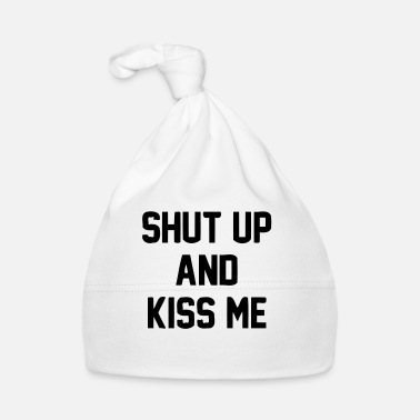 Kiss SHUT UP AND KISS ME - Cappellino neonato