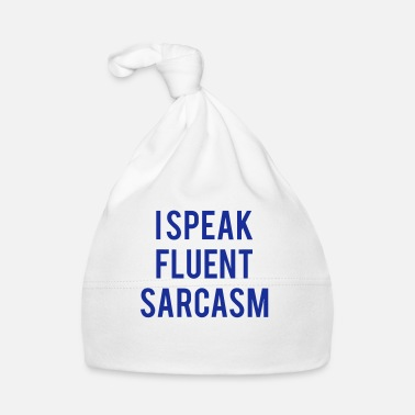 Ironia I SPEAK FLUENT SARCASTICALLY - Cappellino neonato