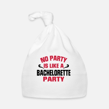 Party NO PARTY IS SO AS A BACHELORETTE PARTY! - Baby Cap
