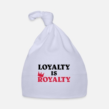 Royalty Loyalty is Royalty - Babymütze