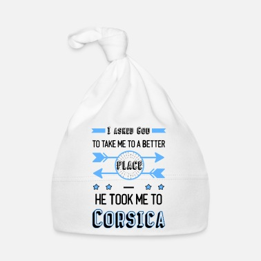 Funny travel saying Corsica - Baby Cap