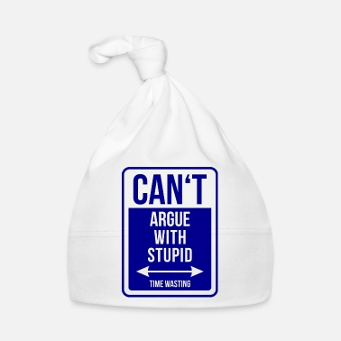 Police Can't argue with stupid time wasting - cool quote - Bonnet Bébé