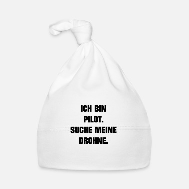 Search I am a pilot. Search my drone - Baby Cap