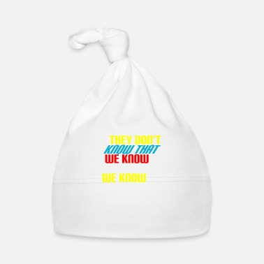 Witty They Know, Know We Know, Knowledge Shirt - Baby Cap