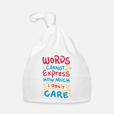 Sarcastische Words cannot express how much I don't care - Muts voor baby's