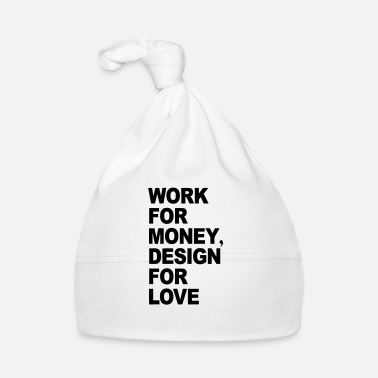 Worker WORK FÜRS MONEY - DESIGNS OF LOVE - Babymössa