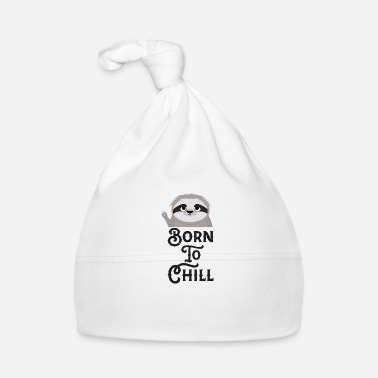 Chill Born to Chill Sloth Funny - Baby Cap