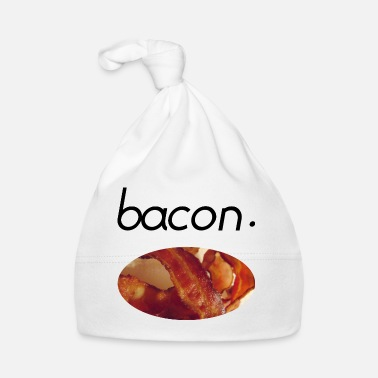 Bacon Bacon Foodie Foodlover Food Gift Gift Idea - Baby Cap