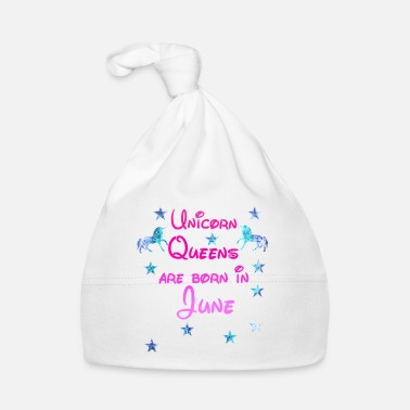 Juni Unicorn Queens born June juni - Baby Cap