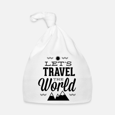 let s travel the world - Baby Cap