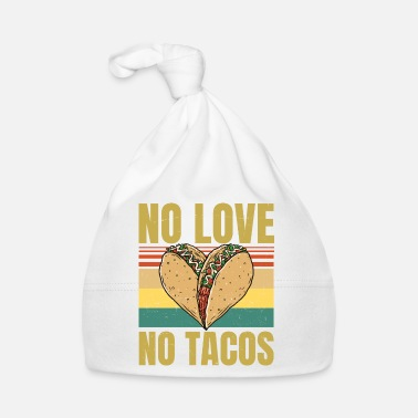 Nolove No Love No Tacos - Taco Heart - Equal Rights - Babymütze