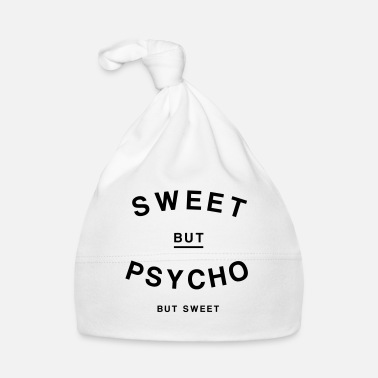 Sweet Sweet but Psycho but Sweet - Baby Cap