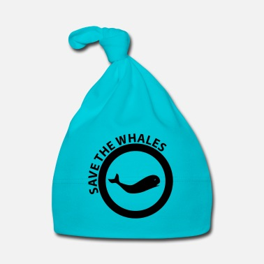 Save The Whales save the whales - Baby Cap