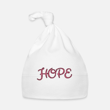 Hope Hope hope shirt - Baby Cap