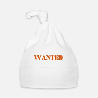 Want WANTED - Baby Cap