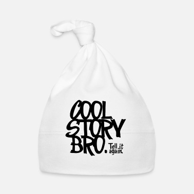 Tell It Again Cool Story Bro. Tell it again. - Baby Cap