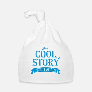 Cool Story cool story bro - Baby Cap