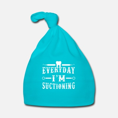 Dentista Everyday i'm suctioning - Cappellino neonato