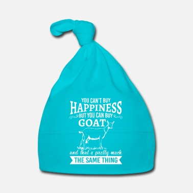 Pretty You can't buy happiness but you can buy goat - Cappellino neonato