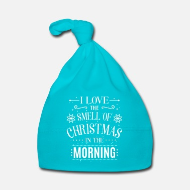 Christmas I love the smell of Christmas in the morning - Cappellino neonato