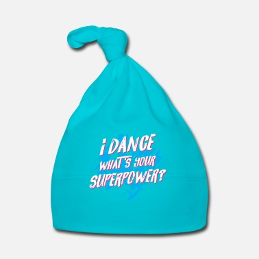 Disco I dance what's your Superpower? - disco dancing - Cappellino neonato