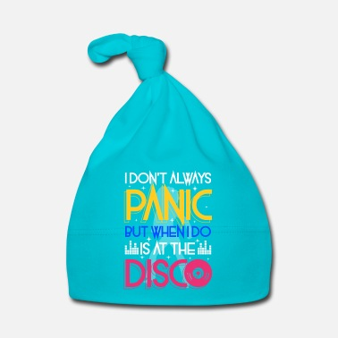 Disco I don't always panic but when i do is at the Disco - Cappellino neonato