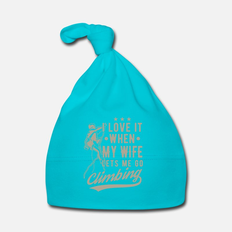 Love Baby Clothes - I love it when my wife lets me go climbing  - Baby Cap turquois