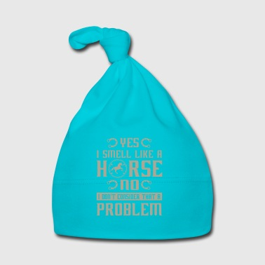 I smell like a horse no i don't consider problem - Cappellino neonato