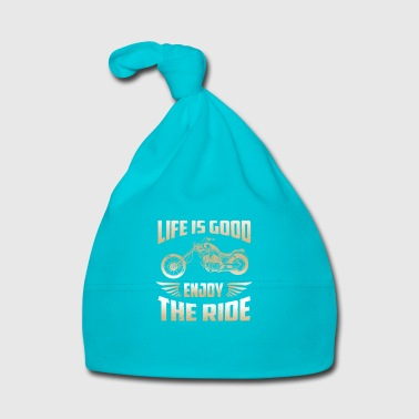 Life is good enjoy the ride - Baby Mütze