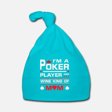 Country I'm a poker player and wine kind of mom - Gorro bebé