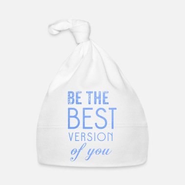 Version Be the best version of you - Baby Cap