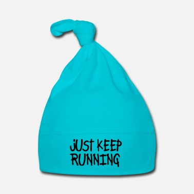 Just just keep running - Cappellino neonato