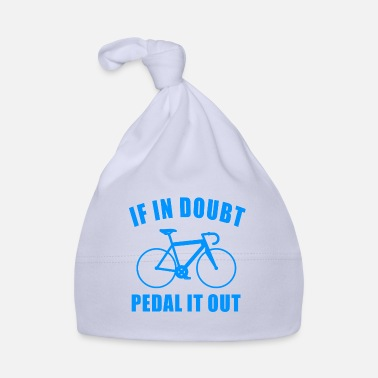 Triathlon IF IN DOUBT PEDAL IT OUT BIKE GIFT ROAD BIKE - Baby Cap